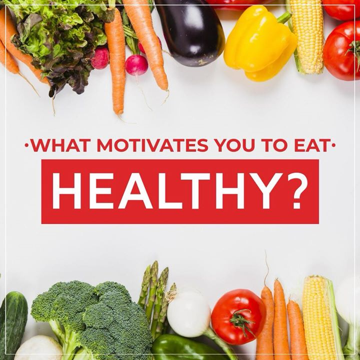 Self motivation is required for eating healthy. Tell us what motivates you to eat healthy? #motivation #healthyeating #healthy #eating #goodfood #healthyinside #fitness