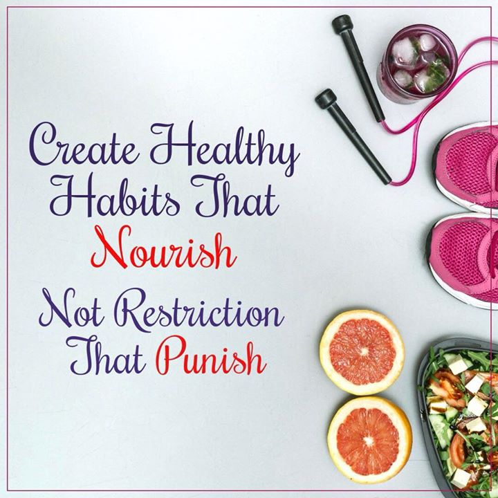Create healthy habits that gives nourishment.... #health #healthy #goodhealth #nourish #nourishment