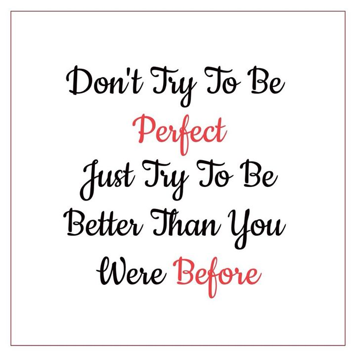 Don't try to be perfect just be better with improving your health and fitness... #health #healthylifestyle #fitness #fit #healthybody