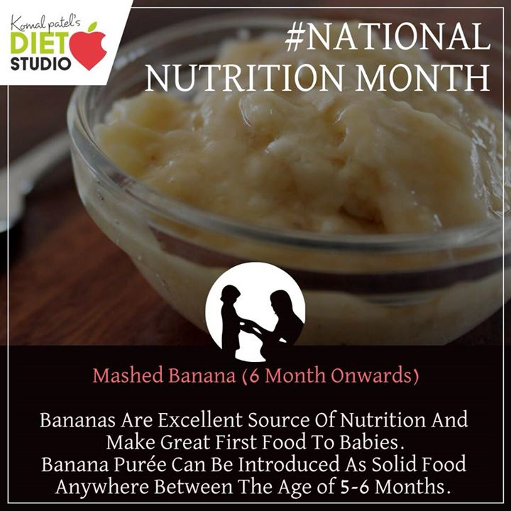 As your baby has completed his six months, it's a time to introduce weaning foods along with breast milk or formula.  Your baby's first food must be home cooked, soft, pureed or mashed and easy to digest. #weaning #weaningfood #nutritionmonth #nutrition #nutritionweek #mashedbanana #banana