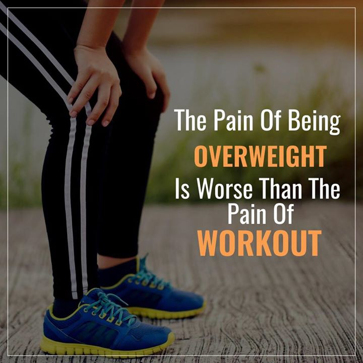 The pain of being overweight is bad than the pain of workout  So work it out  #workout #exercise #overweight #health #obesity
