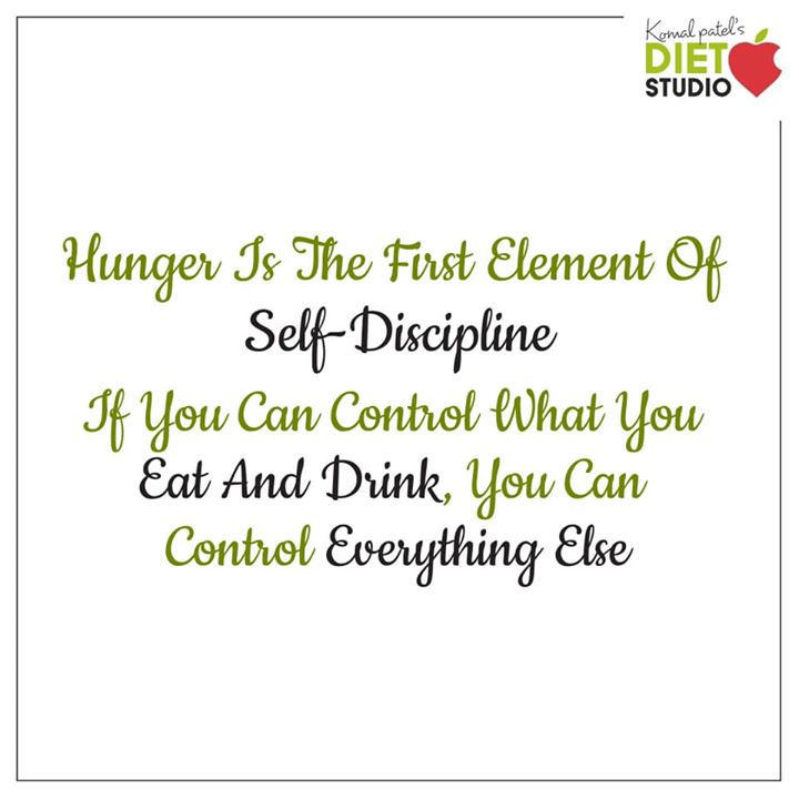 Komal Patel,  selfdiscipline, hunger, healthyeating, selfdiscipline