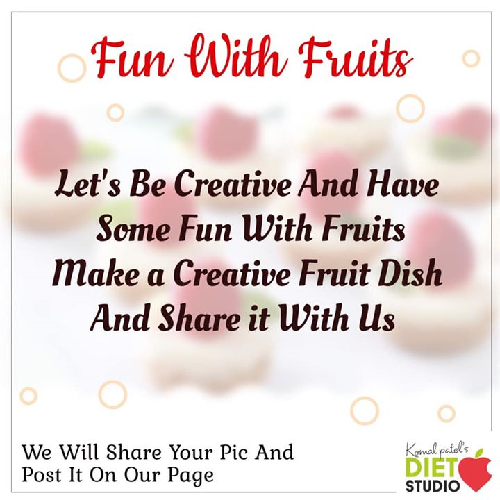 Fun with fruits... It's time to show some creativity  Make some good fruit dish and share us or whatsapp the picture on 8160021056 If you post it on your wall don't forget to tag us with #dietstudio   The pic with maximum likes will get an gift hamper  #funwithfruits #fruits #creativity #health #seasonalfruit