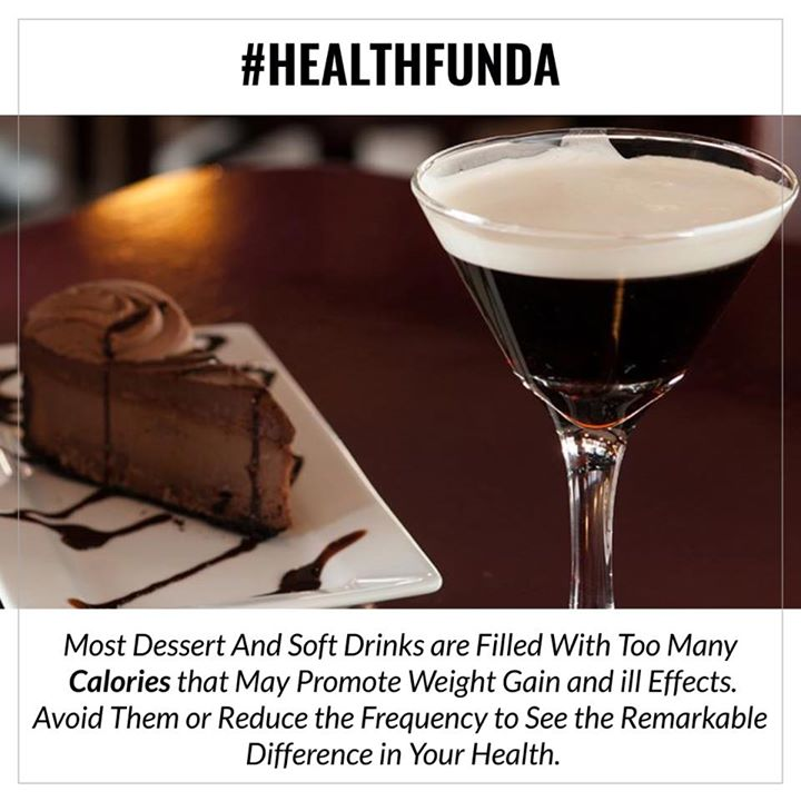 #healthfunda  Avoid or reduce the frequency of dessert and drinks to see the remarkable difference in your health..  #dessert #drinks #health