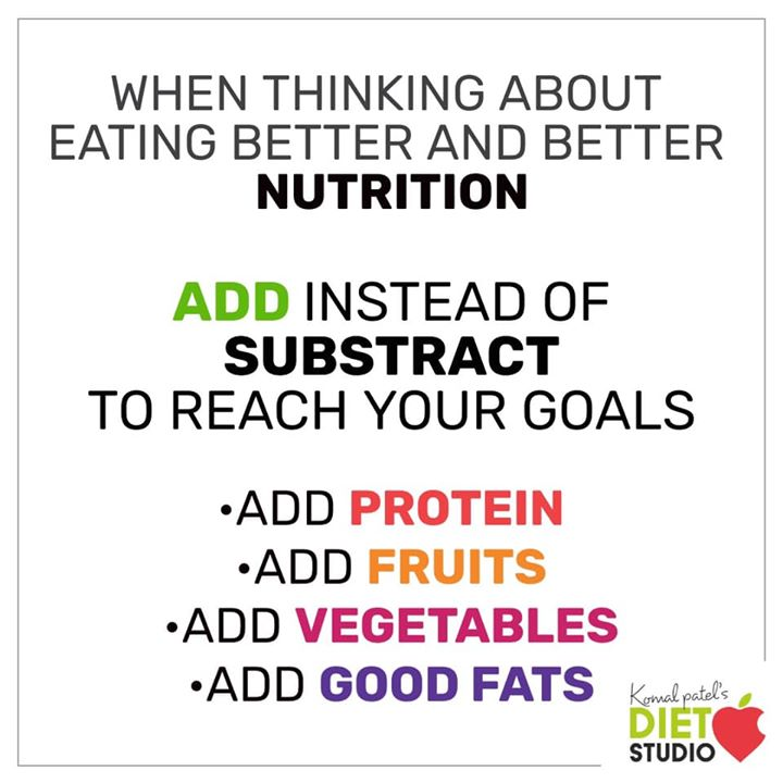 When you think about eating better always add healthy foods to meals #nutrition #eatinghealthy #health #add #protein #fruits #vegetables