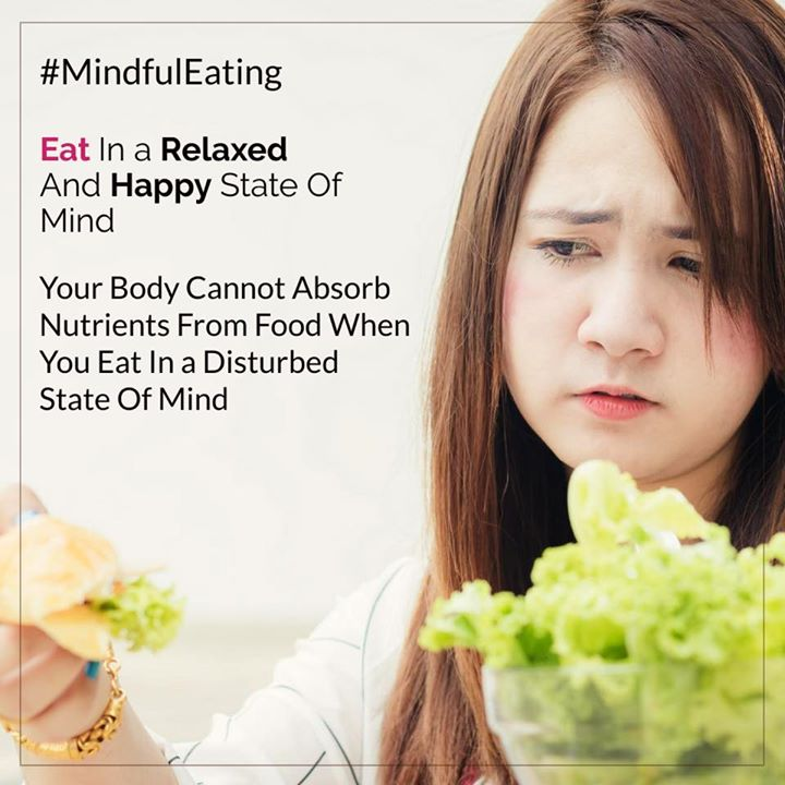 Mindfulness is a state of mind with complete consciousness and focus. metabolism and digestion is enhanced with a relaxed state of mind and body. #mindfuleating #healthyeating #digestion #metabolism #mindbody