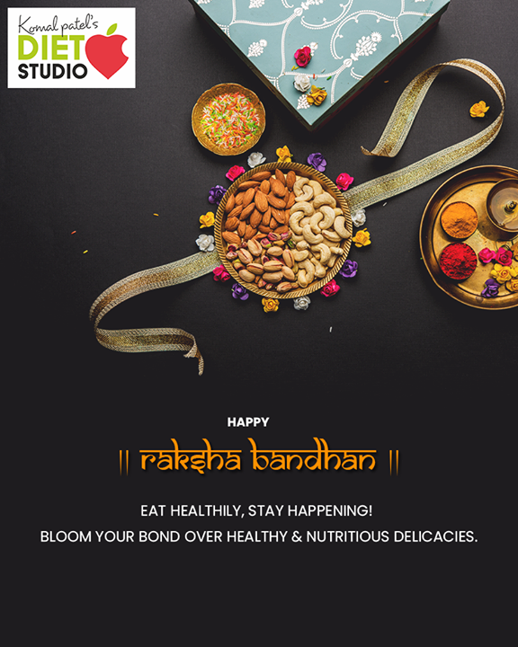 Eat healthily, stay happening! Bloom your bond over healthy & nutritious delicacies.  #Rakshabandhan2019 #Rakshabandhan #HappyRakshabandhan #IndianFestivals #Celebrations #Festivities #komalpatel #diet #goodfood #eathealthy #goodhealth