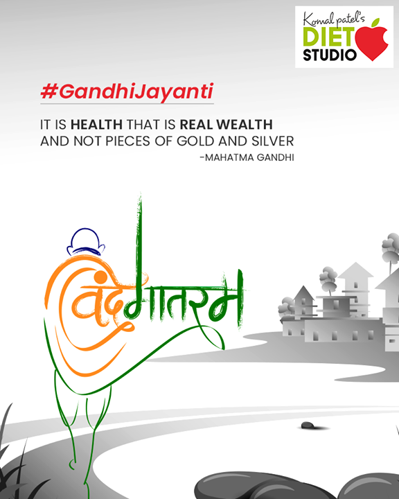 It is healthy that is real wealth and not pieces of gold and silver                                                                      - Mahatma Gandhi   #GandhiJayanthi #GandhiJayanthi2019  #MahatmaGandhi #Gandhi150 #MohandasKaramchandGandhi #komalpatel #diet #goodfood #eathealthy #goodhealth