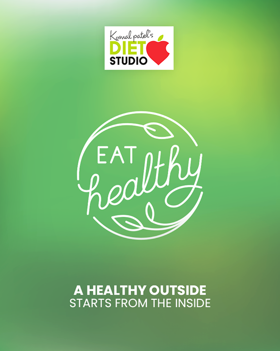 A healthy outside starts from the inside.  #komalpatel #diet #goodfood #eathealthy #goodhealth