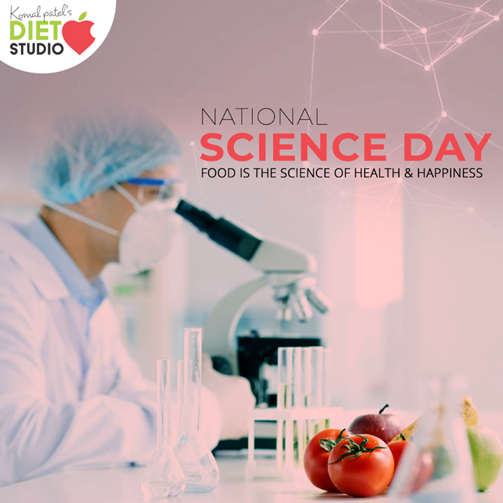 Food is the science of health & happiness.  #NationalScienceDay #ScienceDay #NationalScienceDay2020 #CVRaman #Science #komalpatel #diet #goodfood #eathealthy #goodhealth