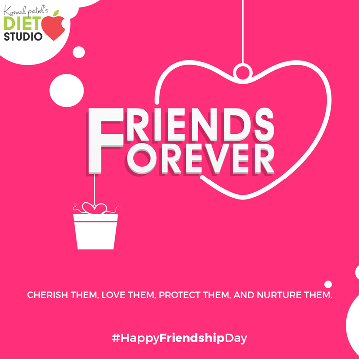 Cherish them, love them, protect them, and nurture them.  #FriendshipDay #FriendshipDay2020 #HappyFriendshipDay #Friends #komalpatel #diet #goodfood #eathealthy #goodhealth