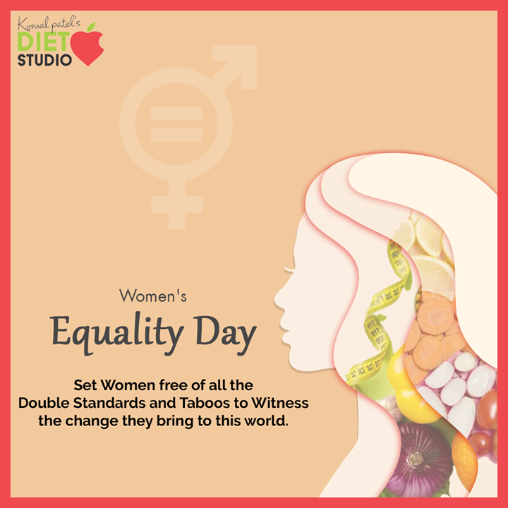 Set women free of all the double standards and taboos to witness the change they bring to this world.  #WomenEqualityDay #WomenEqualityDay2020 #komalpatel #diet #goodfood #eathealthy #goodhealth