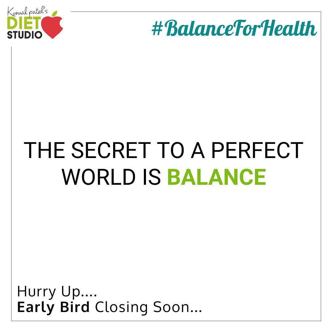 The secret to a perfect world is Balance  #diet #healthyeating #eatingclean #cleaneating #health #healthyfood #food #recipes #healthyrecipes #fit #fitness #lifestyle #healthylifestyle #lifestylechange #goodfood #goodvibes #dietitian #komalpatel #nutrition #nutrionist #ahmedabad #dietclinic #weightmanagment #weightloss