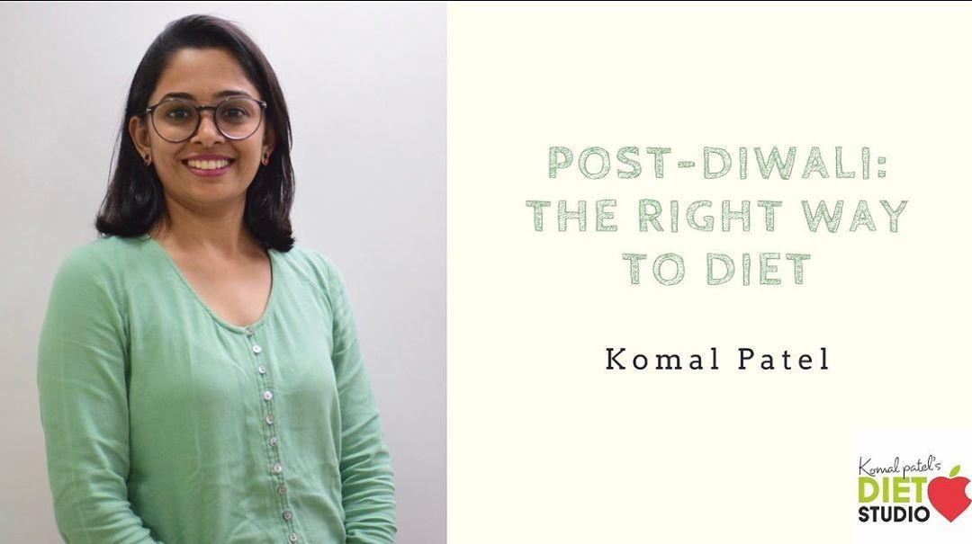 Komal Patel,  diwali, diwalidetox, postdiwali