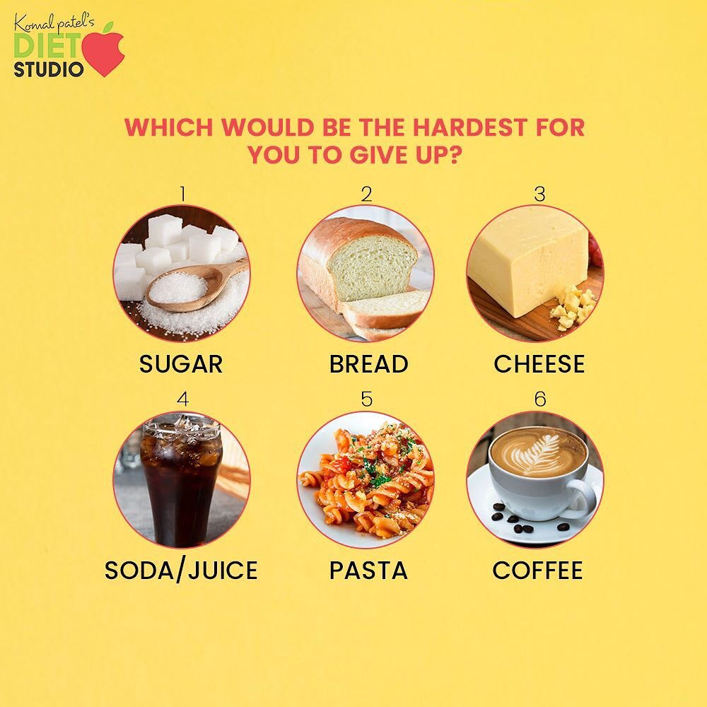 Which would be the hardest for you to give up? Let's find and work over it  #komalpatel #diet #goodfood #eathealthy #goodhealth