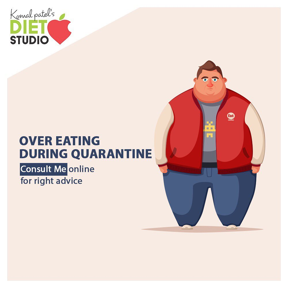 Quarantine is not an excuse to overeat or go off track. If u feel you are not following any healthy regime consult us online  Mail us on dt.komalpatel@gmail.com for any inquiries.  #onlineconsultation #dietplan #dietregime #weightloss #komalpatel #dietclinic #quarantine #weightlossdiet