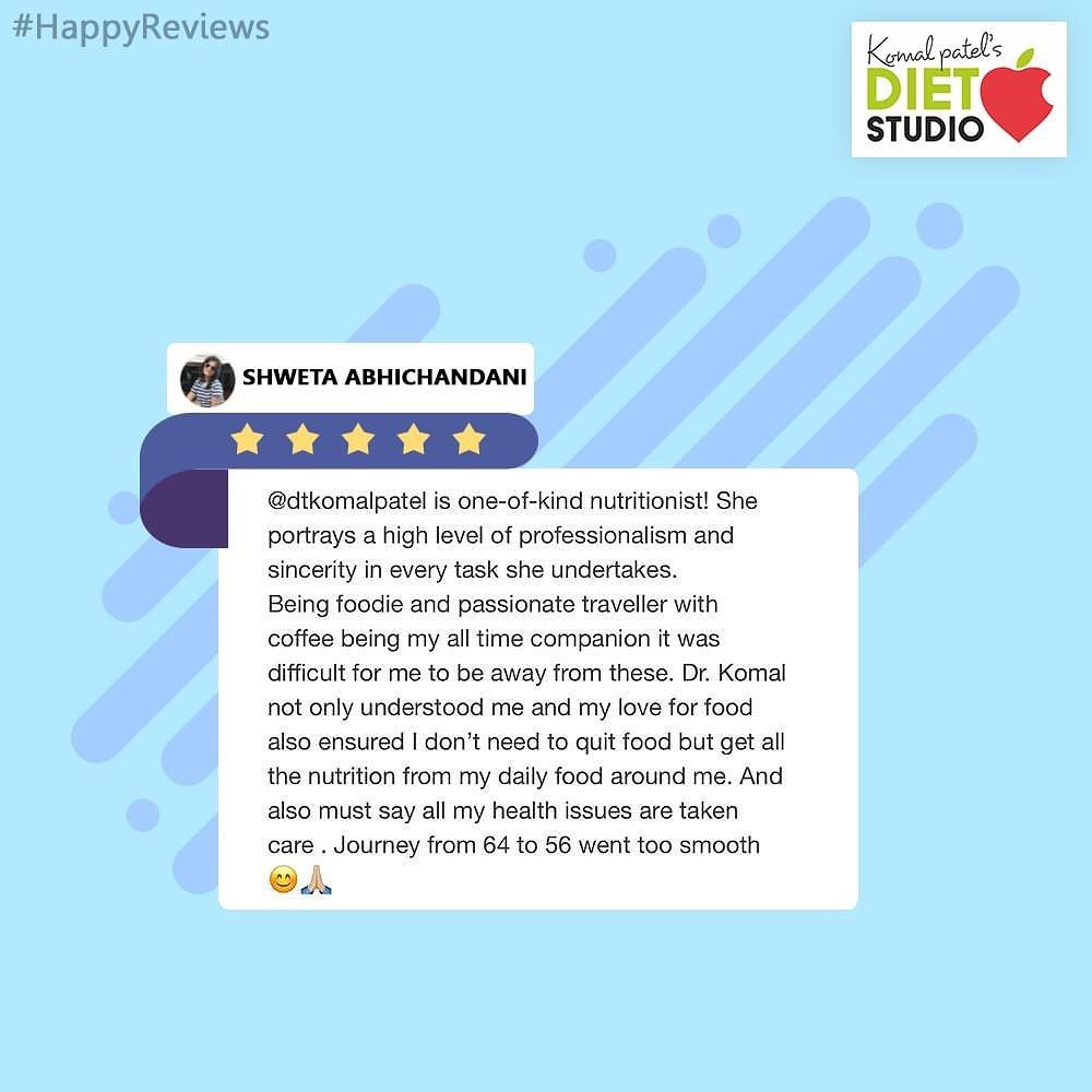 We are glad for your feedback! Super happy and proud of you for creating a healthy lifestyle  #Feedback #Reviews #komalpatel #diet #goodfood #eathealthy #goodhealth