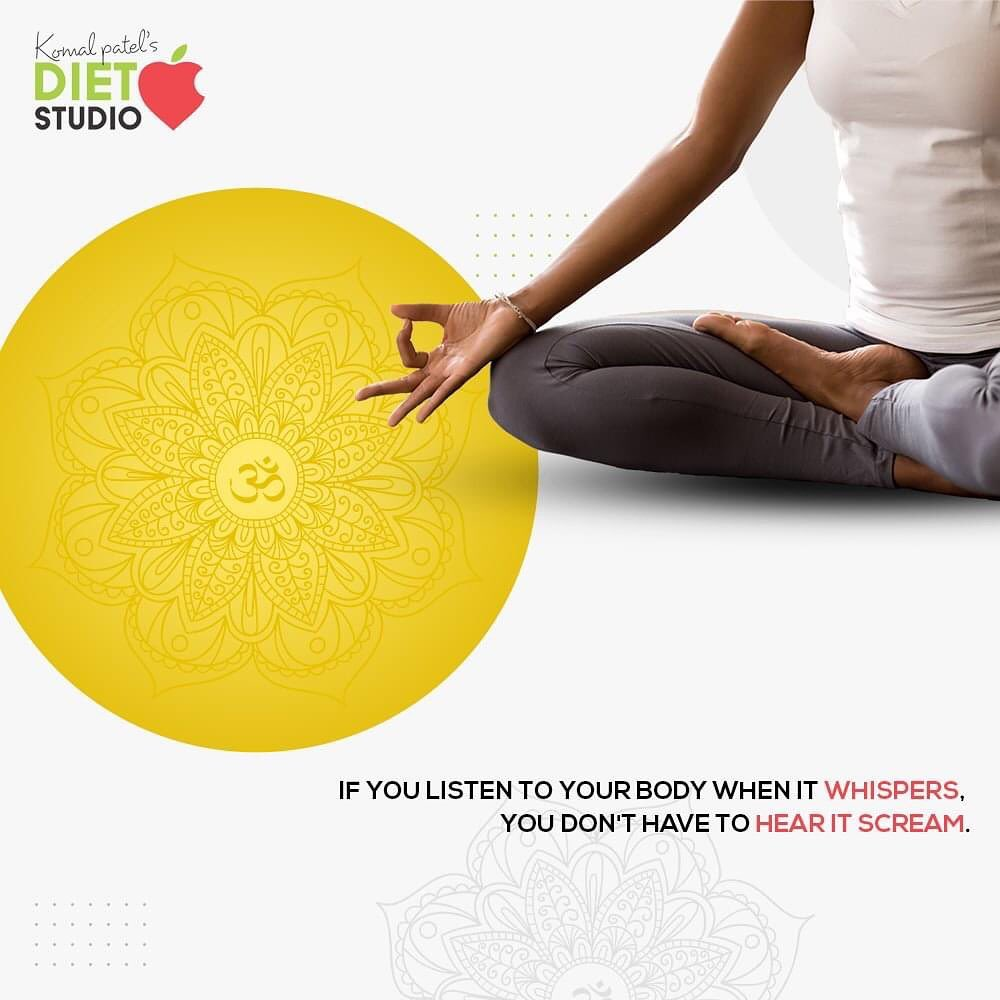 LISTENING TO YOUR BODY is to be attentive to all messages you receive from your physical, emotional, and mental bodies. It means giving your body food when it is hungry, rest when it is tired, or allowing your body to sleep when it is sleepy.  #komalpatel #onlineconsultation #dietitian #ahmedabad #dietclinic #dietplan #weightloss #pcos #diabetes #immunitydietplan