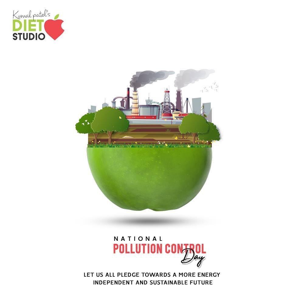 Komal Patel,  NationalPollutionControlDay, NationalPollutionControlDay2020, SaveEnvironment, KomalPatel, Diet, GoodFood, EatHealthy, GoodHealth, DietPlan, DietConsultation, SweatItOut, HustleToBounceBack
