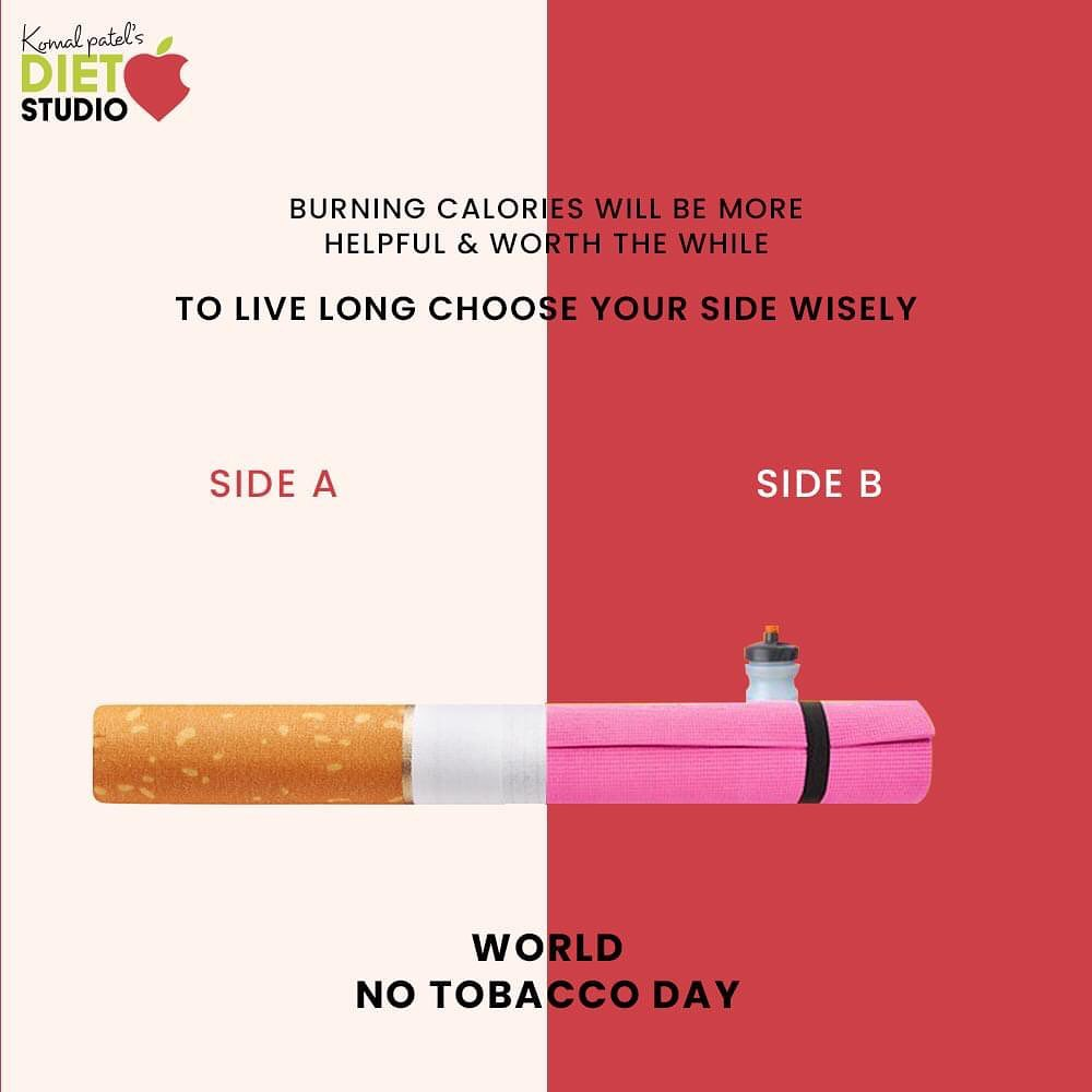 To live long choose your side wisely  #WorldNoTobaccoDay #WorldNoTobaccoDay2021 #SayNoToTobacco #KomalPatel #GoodFood #EatHealthy #GoodHealth #DietPlan #DietConsultation