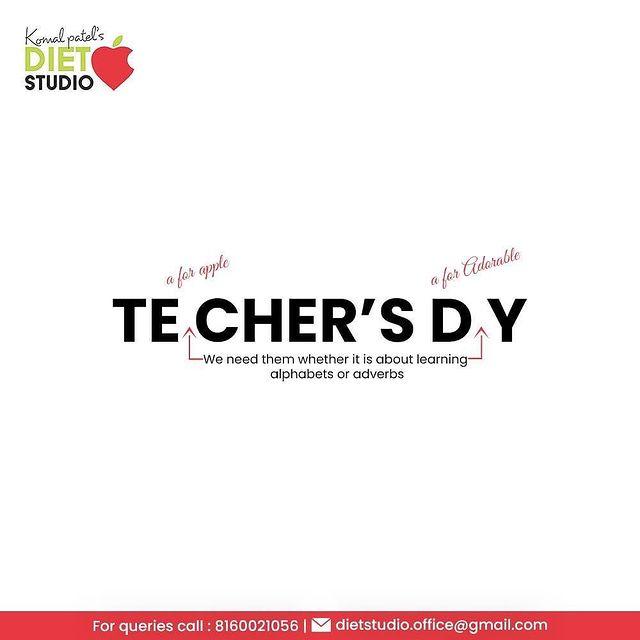We need them whether it is about learning alphabets or adverbs.  #HappyTeachersDay #TeachersDay2021 #TeachersDay #DrSarvepalliRadhakrishnan #BirthAnniversary #KomalPatel #GoodHealth #DietPlan #DietConsultation